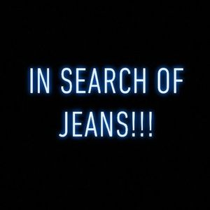 In search of jeans!!